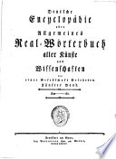 Deutsche Encyclop  die oder Allgemeines Real W  rterbuch aller K  nste und Wissenschaften