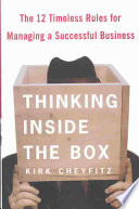 Thinking Inside the Box Return To Core Business Fundamentals Identifying Twelve Principles