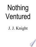 Nothing Ventured