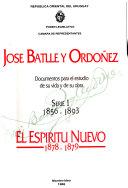 Jos Batlle Y Ord Ez 1856 1893 Pt 1 El Esp Ritu Nuevo 1878 1879 Pt 2 Ateneo De Montevideo 1874 1907 Pt 3 El Joven Battle 1856 1885 T 1 2