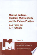 Minimal Surfaces  Stratified Multivarifolds  and the Plateau Problem