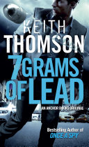 Seven Grams of Lead Of Once A Spy Russ Thornton Is