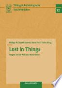 Lost in Things   Fragen an die Welt des Materiellen