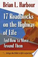 17 Roadblocks On The Highway Of Life