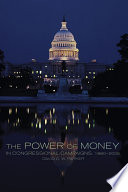 The Power of Money in Congressional Campaigns  1880   2006
