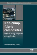 Non Crimp Fabric Composites  Manufacturing  Properties and Applications