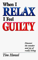 When I Relax I Feel Guilty