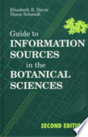 Guide to Information Sources in the Botanical Sciences Students Librarians And Amateur And Professional Botanists