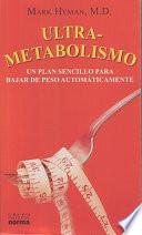 Ultrametabolismo/ Ultrametabolism