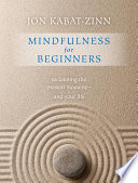 Mindfulness For Beginners : truth is that it is already here and...