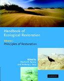 Handbook of Ecological Restoration: Volume 1, Principles of Restoration