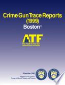 Crime Gun Trace Reports Boston  MA