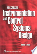Successful Instrumentation and Control Systems Design  Michael D  Whitt