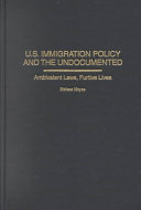 United States Immigration Policy and the Undocumented