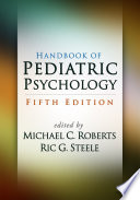 Handbook Of Pediatric Psychology, Fifth Edition : disabilities, diseases, ehealth applications, families,...