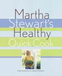 Martha Stewart s Healthy Quick Cook