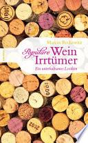 Popul  re Wein Irrt  mer  Ein unterhaltsames Lexikon