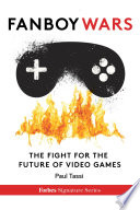 Fanboy Wars  The Fight For The Future Of Video Games