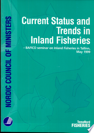 Current Status and Trends in Inland Fisheries: BAFICO Seminar on Inland Fisheries in Tallinn, May 1999 - ISBN:9789289304023
