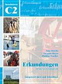 Erkundungen Deutsch als Fremdsprache C2  Integriertes Kurs  und Arbeitsbuch
