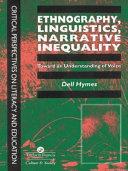 Ethnography, Linguistics, Narrative Inequality