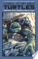 Teenage Mutant Ninja Turtles  Inside Out Director s Cut