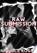 Raw Submission   Erotic Sex Story
