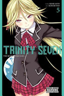 Trinity Seven, Vol. 5 : arata undergoes an unthinkable transformation...