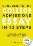 Conquering the College Admissions Essay in 10 Steps  Third Edition