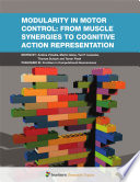 Modularity In Motor Control From Muscle Synergies To Cognitive Action Representation
