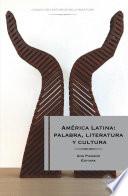 América Latina palabra y cultura