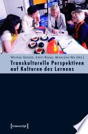 Transkulturelle Perspektiven auf Kulturen des Lernens