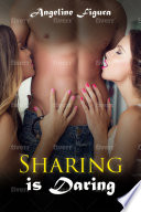 Sharing is Daring  Threesome Erotica E book Bundle