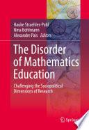 The Disorder of Mathematics Education