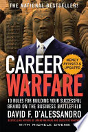 Career Warfare  10 Rules for Building a Sucessful Personal Brand on the Business Battlefield