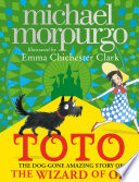 Toto  The Dog Gone Amazing Story of the Wizard of Oz