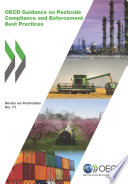Series On Pesticides And Biocides Oecd Guidance On Pesticide Compliance And Enforcement Best Practices