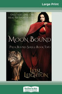 Moon Bound 16pt Large Print Edition