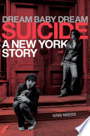 Dream Baby Dream  Suicide  A New York City Story