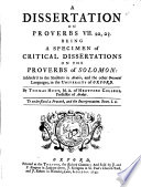 A Dissertation on Proverbs VII  22  23  Being a Specimen of Critical Dissertations on the Proverbs of Solomon  Address d to the Students in Arabic      By Thomas Hunt