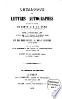 Catalogue de Lettres autographes provenant du Cabinet de feu M. J. J. De Bure, dont la vente aura lieu le jeudi 22 et le vendredi 23 Decembre 1853 ...