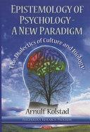Epistemology Of Psychology A New Paradigm