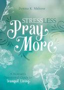 Stress Less Pray More