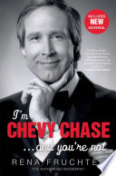 I m Chevy Chase     and You re Not