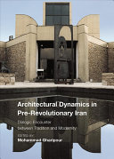 Architectural Dynamics in Pre-Revolutionary Iran: The Dialogue Between Tradition and Modernity