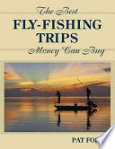 The Best Fly Fishing Trips Money Can Buy