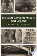 Missouri Caves in History and Legend