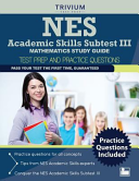 Nes Academic Skills Subtest III   Mathematics Study Guide  Test Prep and Practice Questions