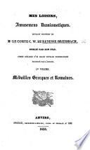 Mes Loisirs  amusemens numismatiques  ouvrage posthume de Mr  le Comte C  W  de Renesse Breidbach  publi   par son fils