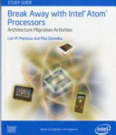 Break Away with Intel Atom Processors: Architecure Migration Activities Study Guide